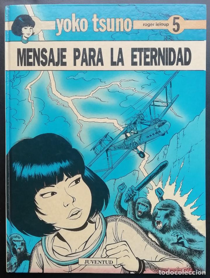 YOKO TSUNO.MENSAJE PARA LA ETERNIDAD (VOL 5).EPISODIOS DE INTRIGA Y CIECIA-FICCIÓN.HEROÍNA JAPONESA. (Tebeos y Comics - Juventud - Yoko Tsuno)
