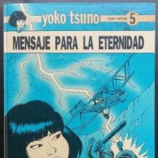Cómics: YOKO TSUNO.MENSAJE PARA LA ETERNIDAD (VOL 5).EPISODIOS DE INTRIGA Y CIECIA-FICCIÓN.HEROÍNA JAPONESA.. Lote 198747343