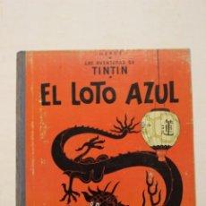 Cómics: LAS AVENTURAS DE TINTÍN. EL LOTO AZUL. PRIMERA EDICIÓN. MUY BUEN ESTADO. Lote 199515527