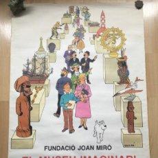 Cómics: (M) CARTEL ORIGINAL EL MUSEO IMAGINARI DE TINTÍN, FUNDACIÓ JOAN MIRÓ 1984, 66X46,5, BUEN ESTADO. Lote 200793915