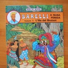 Cómics: BARELLI Nº 2 - A NUSA PENIDA VOLUM 1: L'ILLA BEL BRUIXOT - BOB DE MOOR - EN CATALAN - JOVENTUT (Z1). Lote 203131727