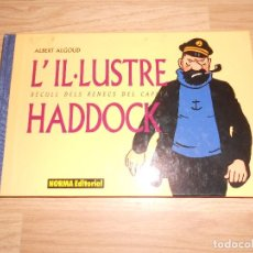 Fumetti: L'IL.LUSTRE HADDOCK RECULL DELS RENECS DEL CAPITAN - ALBERT ALGOUD - NORMA. Lote 204014393
