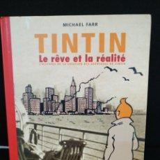 Cómics: TINTÍN, EL SUEÑO Y LA REALIDAD, EN FRANCÉS. MICHAEL FARR. EDICIONES MOULINSART. Lote 206158840