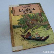 Cómics: LAS AVENTURAS DE TINTIN LA OREJA ROTA HERGE EDITORIAL JUVENTUD AÑO 1966 TAPAS DURAS. Lote 206288113