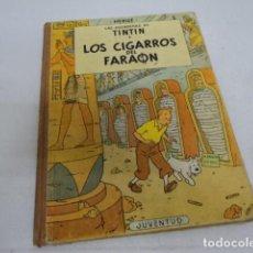 Cómics: TEBEO ANTIGUO LAS AVENTURAS DE TINTIN HERGE JUVENTUD LOS CIGARROS DEL FARAON CUARTA EDICION 1972. Lote 206288256