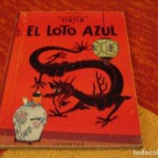 Cómics: LAS AVENTURAS DE TINTIN EL LOTO AZÚL 1ª EDICIÓN 1965 HERGÉ JUVENTUD. Lote 207085730