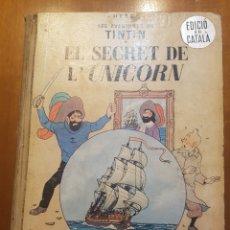 Cómics: TINTIN PRIMERA EDICIÓN EN CATALÁN EL SECRET DE L'UNICORN JUVENTUD. Lote 207133841