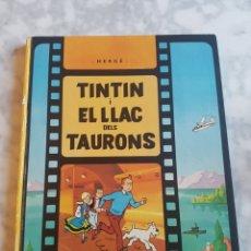 Cómics: PRIMERA EDICIÓN TINTÍN I EL LLAC DELS TAURONS EDITORIAL JUVENTUD 1974. Lote 207231068