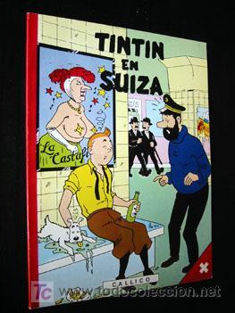 Cómics: TINTIN EN SUIZA - Charles CALLICO. 1ª edición en castellano. Numerada. Ejemplar 992 de 1000 - Foto 4 - 208415277