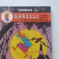 Cómics: BARELLI A NUSA PENIDA VOLUM 3. EL GRAN BHOUGI-WHOUGI (BOB DE MOOR) JOVENTUD, 1991 SD01. Lote 209756805