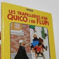 Cómics: LES TRAPELLERIES D'EN QUICO I EN FLUPI - HERGÉ. Lote 210087390