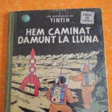 Cómics: TINTIN HEM CAMINAT DAMUNT LA LLUNA - 1ª PRIMERA EDICIÓ JUVENTUD 1968 .. Lote 210190130
