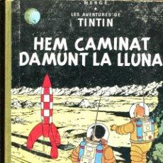 Cómics: TINTIN. HEM CAMINAT DAMUNT LA LUNA. JUVENTUD. 2ª EDICIÓ CATALÀ SEGONA 1970. LLETRES LLOM CONSERVADES. Lote 210549042