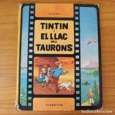 Cómics: TINTIN I EL LLAC DELS TAURONS. HERGE. PRIMERA EDICIO CATALA, JUVENTUD 1974 1ª EDICION. Lote 210810200