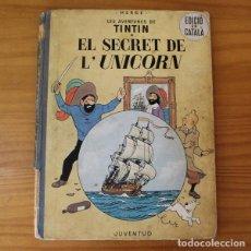 Cómics: TINTIN EL SECRET DE L'UNICORN. HERGE. PRIMERA EDICIO CATALA, JUVENTUD 1965 1ª EDICION. Lote 210810505