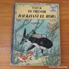 Cómics: TINTIN EL TRESOR DE RACKHAM EL ROIG. HERGE. PRIMERA EDICIO CATALA, JUVENTUD 1964 1ª EDICION. Lote 210810655