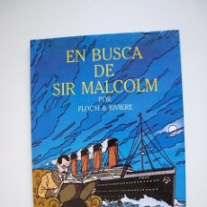 Cómics: EN BUSCA DE SIR MALCOLM - FLOC'H & RIVIERE - JUVENTUD 1ª ED. 1991. Lote 210813847