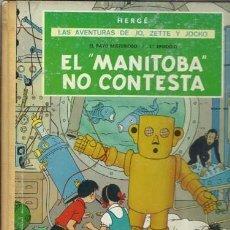 Comics : AVENTURAS DE JO, ZETTE Y JOCKO: EL MANITOBA NO CONTESTA, 1971, JUVENTUD, PRIMERA EDICIÓN, BUEN ESTAD. Lote 212679781