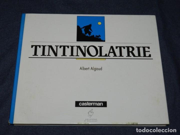 TINTÍN - TINTINOLATRIE - ALBERT ALGOUD, CASTERMAN 1987, POCAS SEÑALES DE USO (Tebeos y Comics - Juventud - Tintín)