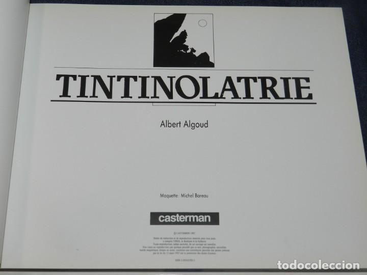 Cómics: TINTÍN - TINTINOLATRIE - ALBERT ALGOUD, CASTERMAN 1987, POCAS SEÑALES DE USO - Foto 3 - 213612265