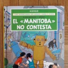 Cómics: EL MANITOBA NO CONTESTA LAS AVENTURAS DE JORGE SARA Y PIPO CASTERMAN HERGE. Lote 213688662