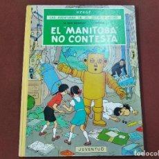Cómics: LAS AVENTURAS DE JO ZETTE Y JOCKO - EL MANITOBA NO CONTESTA - HERGÉ - 1ª EDICIÓN JUVENTUD - COB. Lote 213968256