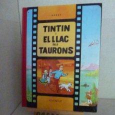 Cómics: TINTÍN I EL LLAC DELS TAURONS - HERGÉ - LOMO SIMIL TELA REEDICIÓN - 10ª 1995 -CATALÀ. Lote 213983047