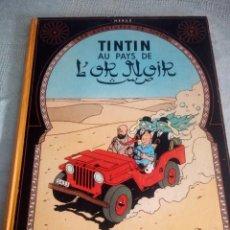 Cómics: LES AVENTURES DE TINTIN:TINTIN AU PAYS DE L´OR NOIR 1950 .HERGE CASTERMAN,LOMO DE TEJIDO. Lote 214306802