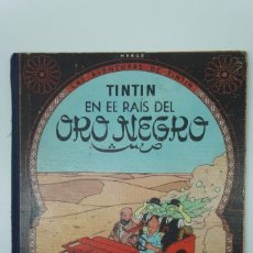 Cómics: LAS AVENTURAS DE TINTIN EN EL PAIS DEL ORO NEGRO 1ª EDICIÓN,NOVIEMBRE 1961.. Lote 217791038