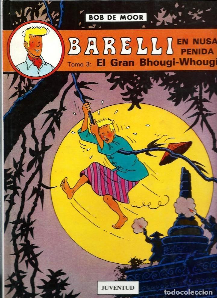 BOB DE MOOR - BARELLI TOMO 3 : EN NUSA PENIDA, EL GRAN BHOUGI-WHOUGI - ED. JUVENTUD 1991 1ª EDICION (Tebeos y Comics - Juventud - Barelli)