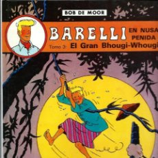 Cómics: BOB DE MOOR - BARELLI TOMO 3 : EN NUSA PENIDA, EL GRAN BHOUGI-WHOUGI - ED. JUVENTUD 1991 1ª EDICION. Lote 218419056