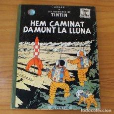 Cómics: TINTIN HEM CAMINAT DAMUNT LA LLUNA, HERGE. JUVENTUD PRIMERA EDICION 1968 1ª CATALA. Lote 218667206