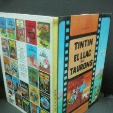 Cómics: TINTIN I EL LLAC DELS TAURONS. HERGE. EDITORIAL JOVENTUT, DESENA EDICIO 1991. Lote 219073473