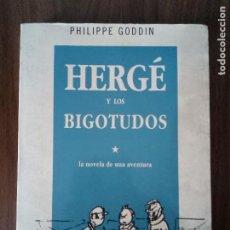 Comics : HERGÉ Y LOS BIGOTUDOS - PHILIPPE GODDIN. Lote 220357202