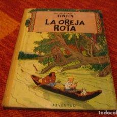 Cómics: LAS AVENTURAS DE TINTÍN LA OREJA ROTA JUVENTUD HERGÉ PRIMERA EDICIÓN 1965 LLO. Lote 220377267