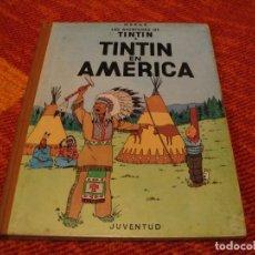 Cómics: LAS AVENTURAS DE TINTÍN EN AMÉRICA JUVENTUD HERGÉ PRIMERA EDICIÓN 1968 LLO. Lote 220382045