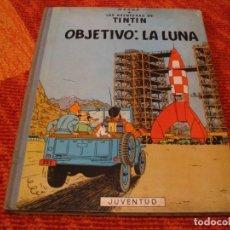 Cómics: LAS AVENTURAS DE TINTÍN OBJETIVO LA LUNA JUVENTUD HERGÉ EDICIÓN 1965 LLO. Lote 220388475