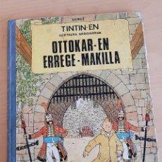 Cómics: TINTIN EN EUSKERA. OTTOKAR-EN ERREGE MAKILLA. JOYA. PRIMERA EDICION 1972, ED. JUVENTUD.. Lote 221132853
