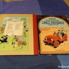 Cómics: TINTIN EN EL PAIS DEL ORO NEGRO CUARTA EDICION 1970 UNA PAGINA DE CORTESIA ROTA. Lote 221382258