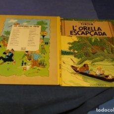 Cómics: TINTIN LA ORELLA ESCAPÇADA CUARTA EDICION 1979 BUEN ESTADO CATALAN. Lote 221385486