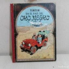Cómics: TINTIN EN EL PAIS DEL ORO NEGRO-- 4 EDICION 1970--JUVENTUD-. Lote 221643380