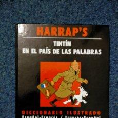 Cómics: TINTIN HARRAPS - DICCIONARIO ILUSTRADO ESPAÑOL FRANCES / EN EL PAIS DE LAS PALABRAS. Lote 221673281