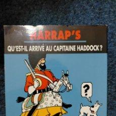 Cómics: TINTIN HARRAPS - QU'EST-IL ARRIVE AU CAPITAINE HADDOCK. Lote 221676808