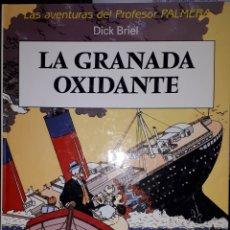 Cómics: LA GRANADA OXIDANTE LAS AVENTURAS DEL PROFESOR PALMERA DICK BRIEL. Lote 222474771