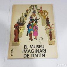 Cómics: LIBRO EL MUSEU IMAGINARI DE TINTÍN. Lote 222536022