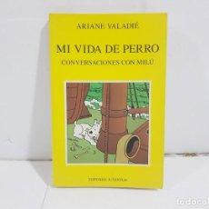 Cómics: LIBRO TINTÍN - MI VIDA DE PERRO, CONVERSACIONES CON MILÚ.. Lote 222542705
