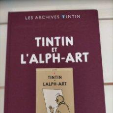 Cómics: ARCHIVOS TINTIN - EL ARTE ALFA -QUE - L'ALPH ART - LES ARCHIVES - FRANCES. Lote 222802301