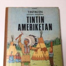 Cómics: TINTÍN AMERIKETAN TINTIN EN EUSKERA 1* PRIMERA EDICIÓN 1972 ETOR. Lote 224396593