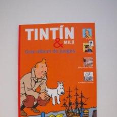 Cómics: TINTÍN Y MILÚ GRAN ÁLBUM DE JUEGOS - GUY HARVEY/SIMON BEECROFT - ED. ZENDRERA-ZARIQUIEY 2011. Lote 226852240