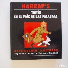 Cómics: TINTÍN EN EL PAÍS DE LAS PALABRAS - HARRAP'S - DICCIONARIO ILUSTRADO ESP.-FRAN. JUVENTUD 1990. Lote 226858782